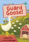 Guard Goose : (Turquoise Early Reader) - Book