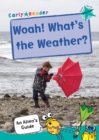 Woah! What's the Weather? : (Turquoise Non-fiction Early Reader) - Book