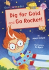 Dig for Gold and Go Rocket! : (Pink Early Reader) - Book