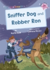Sniffer Dog and Robber Ron : (Pink Early Reader) - Book
