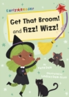 Get That Broom! and Fizz! Wizz! : (Red Early Reader) - Book