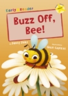 Buzz Off, Bee! : (Yellow Early Reader) - Book