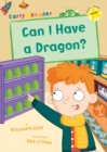 Can I Have a Dragon? : (Yellow Early Reader) - Book