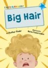 Big Hair : (Blue Early Reader)