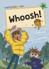 Whoosh! : (Green Early Reader) - Book