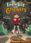 The Trouble with Gnomes : (Brown Chapter Reader) - Book