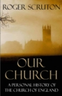 Our Church : A Personal History of the Church of England - Book