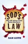 Sod's Law : Why Life Always Lands Butter Side Down - eBook