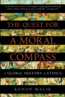The Quest for a Moral Compass : A Global History of Ethics - Book