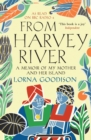 From Harvey River : A Memoir of My Mother and Her Island - eBook