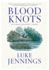 Blood Knots : Of Fathers, Friendship and Fishing - eBook