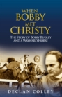 When Bobby Met Christy: The Story of Bobby Beasley and a Wayward Horse - eBook