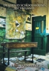 Deserted Schoolhouses of Ireland - Book