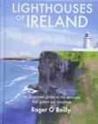 Lighthouses of Ireland : An Illustrated Guide to the Sentinels that Guard our Coastline - Book