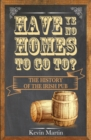 Have Ye No Homes To Go To? - eBook