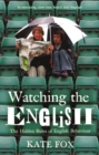 Watching the English : The Hidden Rules of English Behaviour - eBook