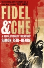 Fidel and Che : The Revolutionary Friendship Between Fidel Castro and Che Guevara - eBook