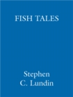 Fish Tales : Real stories to help transform your workplace and your life - eBook