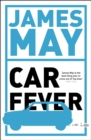 Car Fever : The car bore's essential companion - eBook