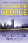 Well-Schooled in Murder : An Inspector Lynley Novel: 3 - eBook