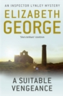 A Suitable Vengeance : An Inspector Lynley Novel: 4 - eBook