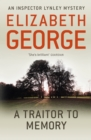 A Traitor to Memory : An Inspector Lynley Novel: 11 - eBook