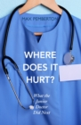 Where Does It Hurt? : What the Junior Doctor did next - eBook