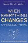 When Everything Changes, Change Everything : In a time of turmoil, a pathway to peace - eBook