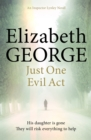Just One Evil Act : An Inspector Lynley Novel: 15 - eBook