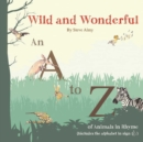 Wild and Wonderful: A to Z of Animals - Book