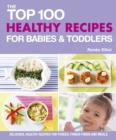 Top 100 Healthy Recipes for Babies and Toddlers - Book