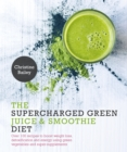 Supercharged Green Juice & Smoothie Diet - Book