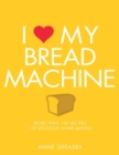 I Love My Bread Machine - Book