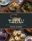 Mowgli Street Food : Stories and recipes from the Mowgli Street Food restaurants - Book