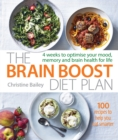 Brain Boost Diet Plan : 4 weeks to optimise your mood, memory and brain health for life - Book