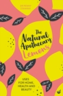 The Natural Apothecary: Lemons : Tips for Home, Health and Beauty - Book