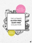 The Ultimate Gluten Free, Dairy Free Collection : Over 200 delicious, free from recipes for every occasion - Book