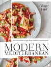 Modern Mediterranean : Sun-drenched recipes from Mallorca and beyond - Book