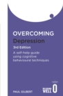 Overcoming Depression 3rd Edition : A self-help guide using cognitive behavioural techniques - Book