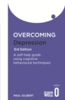Overcoming Depression 3rd Edition : A self-help guide using cognitive behavioural techniques - eBook