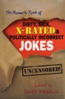 The Mammoth Book of Dirty, Sick, X-Rated and Politically Incorrect Jokes - eBook