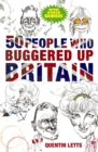 50 People Who Buggered Up Britain - eBook