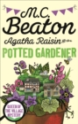 Agatha Raisin and the Potted Gardener - eBook