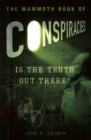 The Mammoth Book of Conspiracies - Book