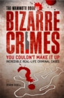 The Mammoth Book of Bizarre Crimes - eBook