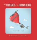The Alphabet of the Human Heart : The A to Zen of Life - Book