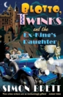 Blotto, Twinks and the Ex-King's Daughter : a hair-raising adventure introducing the fabulous brother and sister sleuthing duo - eBook