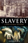 A Brief History of Slavery : A New Global History - Book