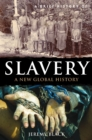 A Brief History of Slavery : A New Global History - eBook