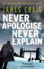 Never Apologise, Never Explain - eBook